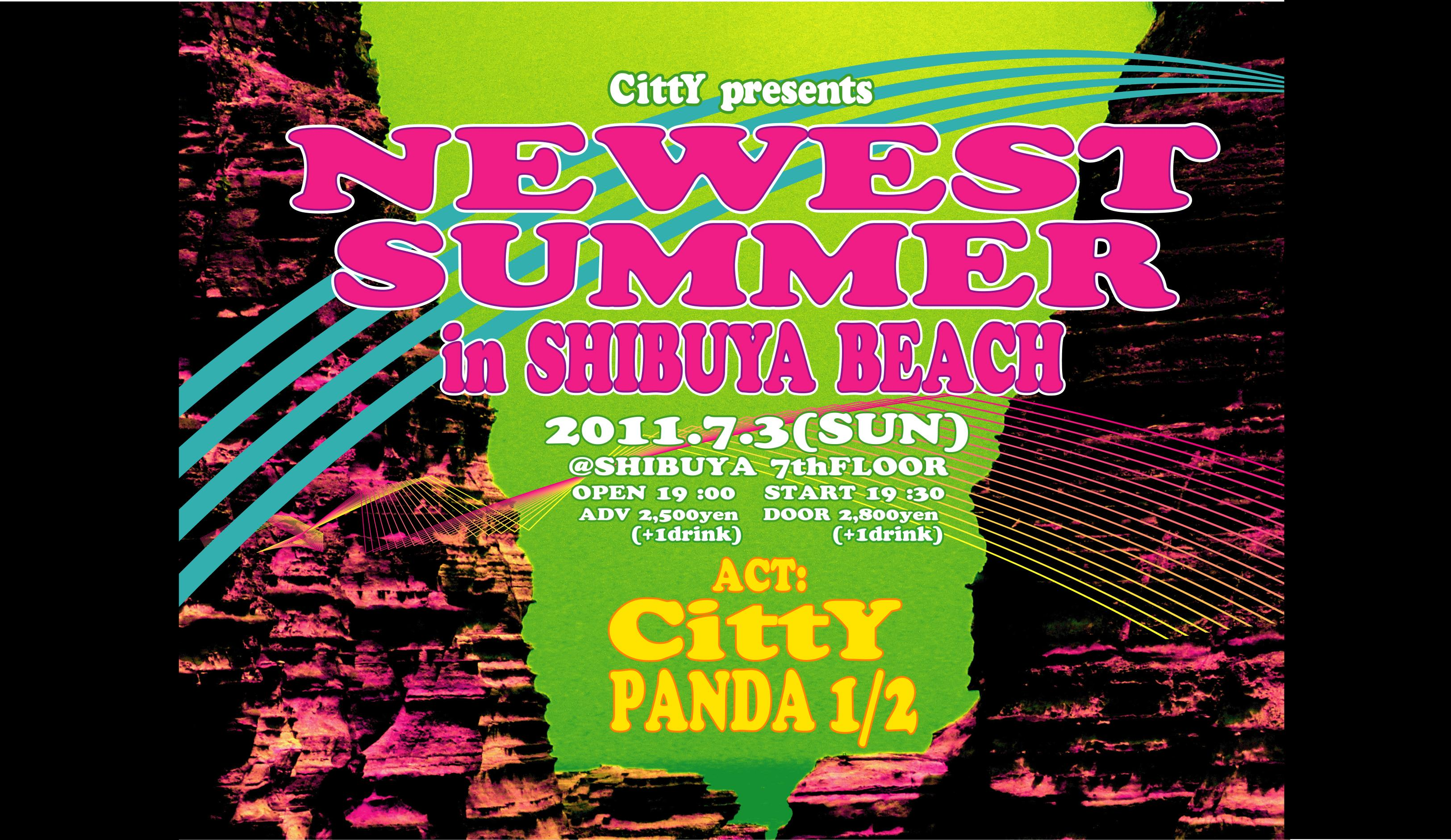 "CittY presents""NEWEST SUMMER in SHIBUYA BEACH"" @渋谷7thFLOOR"